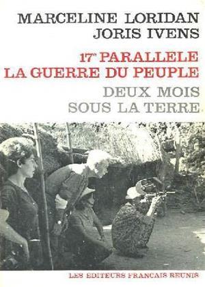 Rent 17th Parallel: Vietnam in War (aka Le 17e parallèle: La guerre du peuple) Online DVD Rental
