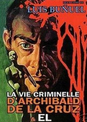 The Criminal Life of Archibaldo de la Cruz Online DVD Rental