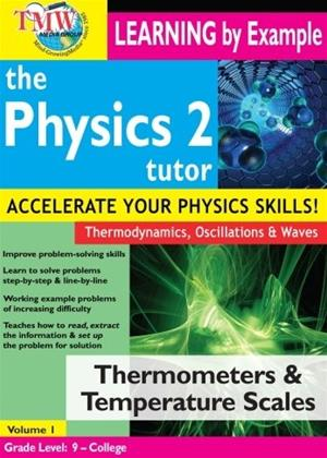 Rent The Physics Tutor 2: Thermometers and Temperature Scales Online DVD Rental