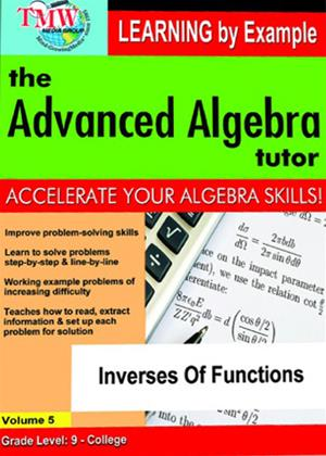The Advanced Algebra Tutor: Inverses of Functions Online DVD Rental