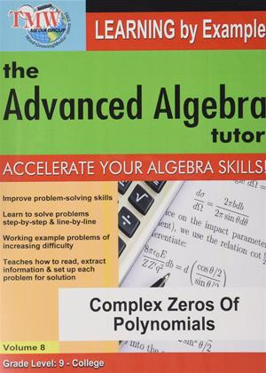 Rent The Advanced Algebra Tutor: Complex Zeros of Polynomials Online DVD Rental