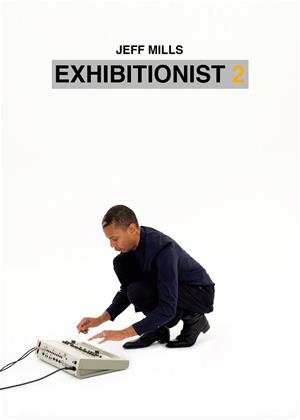 Rent Jeff Mills: Exhibitionist 2 Online DVD Rental