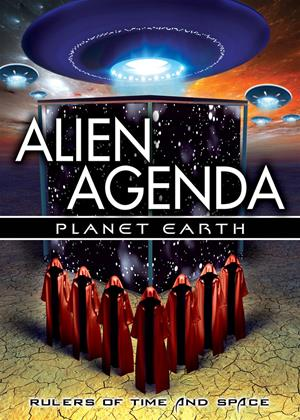 Rent Alien Agenda Planet Earth: Rulers of Time and Space Online DVD Rental