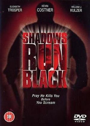Shadows Run Black Online DVD Rental