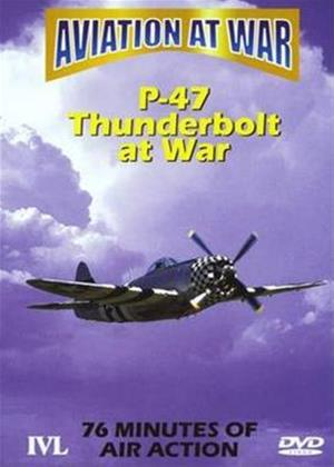Rent Aviation at War: P47 Thunderbolt at War Online DVD Rental