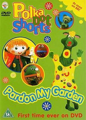 Rent Polka Dot: Pardon My Garden Online DVD Rental