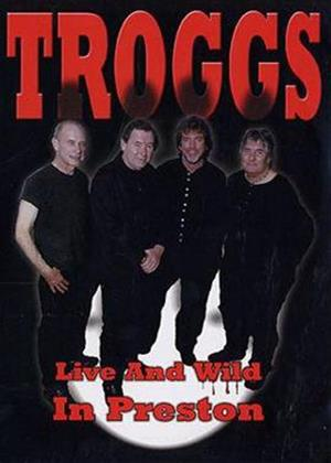 Rent Troggs: Live and Wild in Preston Online DVD Rental