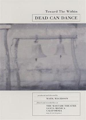 Rent Dead Can Dance: Toward the Within Online DVD Rental