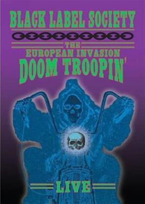 Rent Black Label Society: European Invasion: Doom Troopin' Online DVD Rental