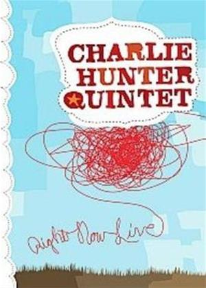 Rent Charlie Hunter Quintet: Right Now Live Online DVD Rental