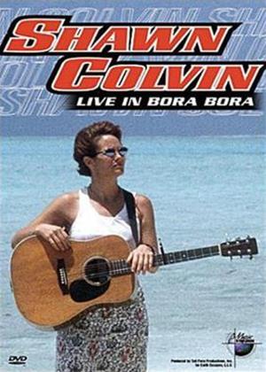 Rent Shawn Colvin: Live in Bora Bora Online DVD Rental