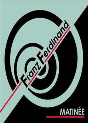 Rent Franz Ferdinand: Matinee Online DVD Rental