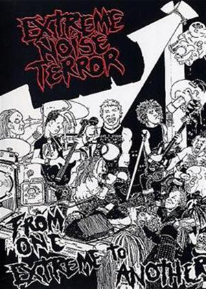 Rent Extreme Noise Terror: From One Extreme to Another Online DVD Rental