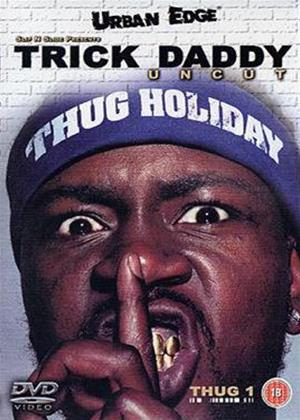 Rent Trick Daddy: Uncut Online DVD Rental
