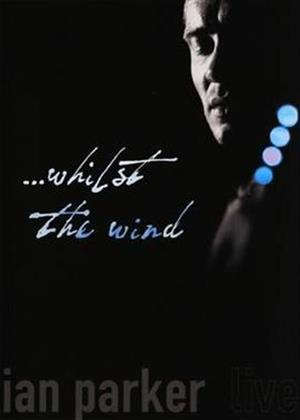 Rent Ian Parker: Whilst the Wind Online DVD Rental