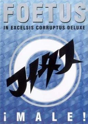 Rent Foetus: In Excelsis Corruptus Deluxe Online DVD Rental