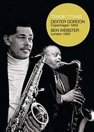 Rent Tenor Titans: Dexter Gordon: Copenhagen 1969/Ben Webster: London 1965 Online DVD Rental