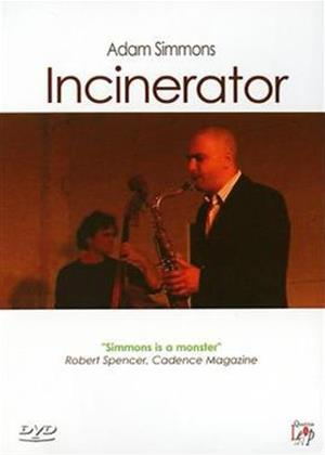 Adam Simmons: Incinerator Online DVD Rental
