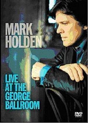 Mark Holden: Live at the George Ballroom Online DVD Rental