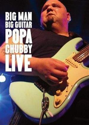 Rent Popa Chubby: Big Man Big Guitar: Live Online DVD Rental
