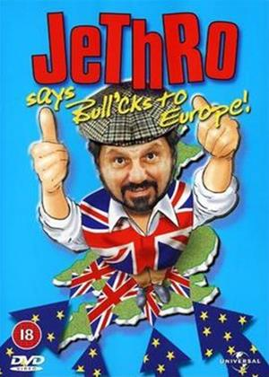Rent Jethro Says Bull'cks to Europe Online DVD Rental