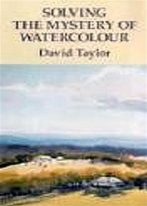 Rent Solving the Mystery of Watercolour: David Taylor Online DVD Rental