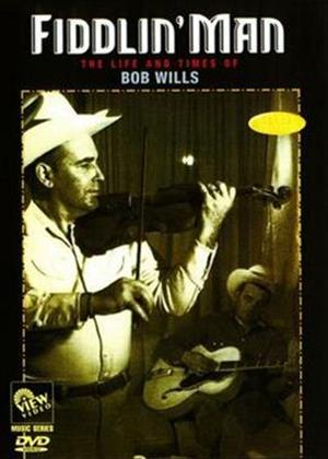 Rent Fiddlin Man: The Life and Times of Bob Wills Online DVD Rental