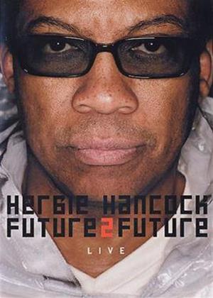Herbie Hancock: Future 2 Future: Live Online DVD Rental