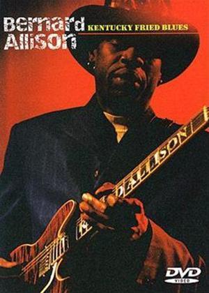 Rent Bernard Allison: Kentucky Fried Blues Online DVD Rental