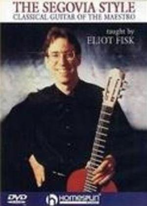 Rent Eliot Fisk: The Segovia Style: Classical Guitar of the Maestro Online DVD Rental