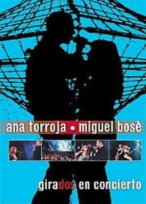Rent Ana Torroja and Miguel Bose: Girados Live Online DVD Rental