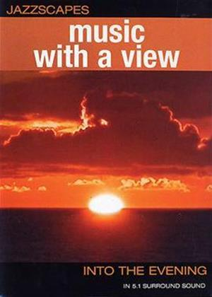 Jazzscapes: Music with a View: Into the Evening Online DVD Rental