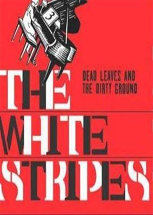 White Stripes: Dead Leaves and the Dirty Ground Online DVD Rental