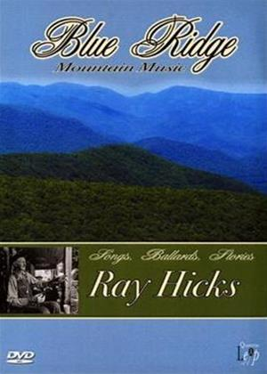 Rent Ray Hicks - Blue Ridge Mountain Music: Songs, Ballads and Stories Online DVD Rental