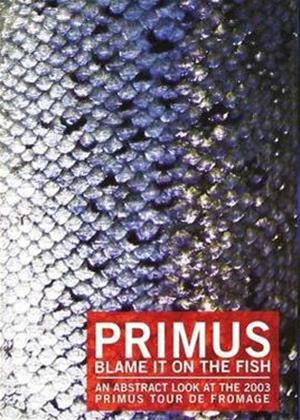 Rent Primus: Blame It on the Fish Online DVD Rental