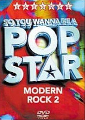 Rent So You Wanna Be a Pop Star: Modern Rock 2 Online DVD Rental