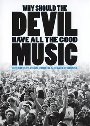 Why Should the Devil Have All the Good Music Online DVD Rental