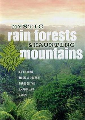 Rent Mystic Rain Forests and Haunting Mountains Online DVD Rental