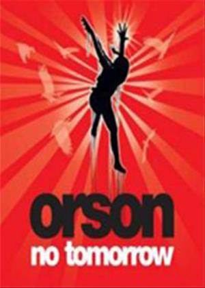 Orson: There's No Tomorrow Online DVD Rental