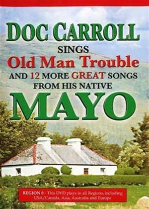 Doc Carroll Sings 'Old Man Trouble' and 12 Mayo Songs Online DVD Rental