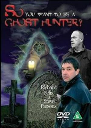 Rent So You Want to Be a Ghost Hunter Online DVD Rental
