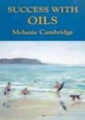 Rent Success with Oils with Melanie Cambridge Online DVD Rental