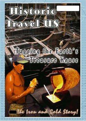 Historic Travel US: Tapping the Earth's Treasure House Online DVD Rental