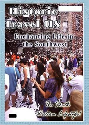Historic Travel US: Enchanting Life in the Southwest Online DVD Rental