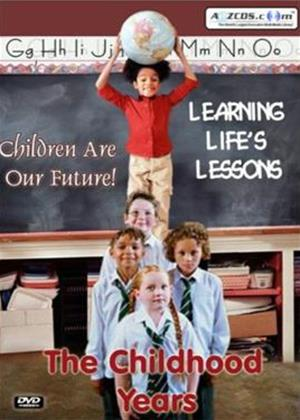 The Childhood Years: Learning Life's Lessons Online DVD Rental