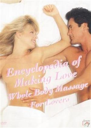 Rent Encyclopedia of Making Love: Whole Body Massage for Lovers Online DVD Rental