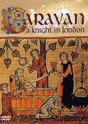 Rent Caravan: A Knight in London Online DVD Rental