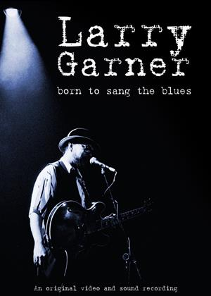 Larry Garner: Born to Sang the Blues Online DVD Rental