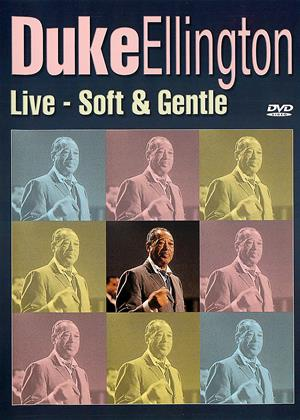Rent Duke Ellington: Live: Soft and Gentle Online DVD Rental