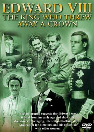 Edward VIII: The King Who Threw Away a Crown Online DVD Rental
